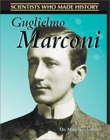 9780739852279: Guglielmo Marconi (Scientists Who Made History)