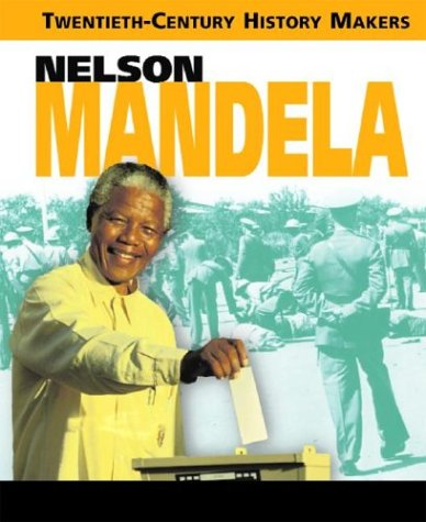 9780739852583: Nelson Mandela (20th Century History Makers)