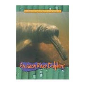 9780739853672: Amazon River Dolphins (Animals of the Rain Forest)
