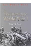 9780739854822: The Technology of World War I (The World Wars)