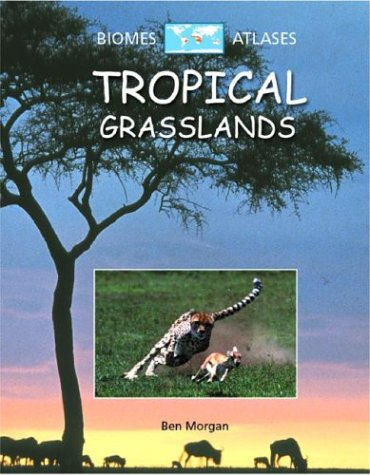 9780739855164: Tropical Grasslands (Biomes Atlases)