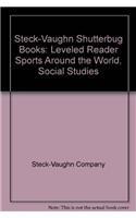 Steck-Vaughn Shutterbug Books: Leveled Reader Sports Around the World, Social Studies: Steck-Vaughn...