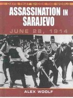 Assassination in Sarajevo (Days That Shook the: Woolf, Alex
