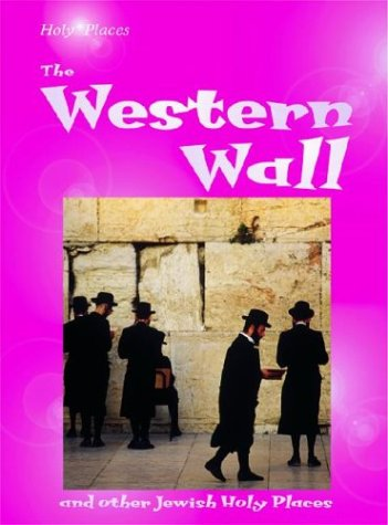 9780739860823: The Western Wall: And Other Jewish Holy Places