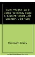 9780739861738: Steck-Vaughn Pair-It Books Proficiency Stage 6: Student Reader Gold Mountain, Gold Rush