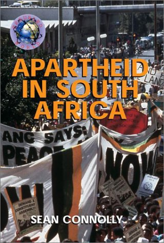 Apartheid in South Africa (Troubled World): Connolly, Sean