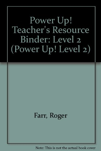 Power Up! Teacher's Resource Binder: Level 2 (Power Up! Level 2) (0739864033) by Roger Farr