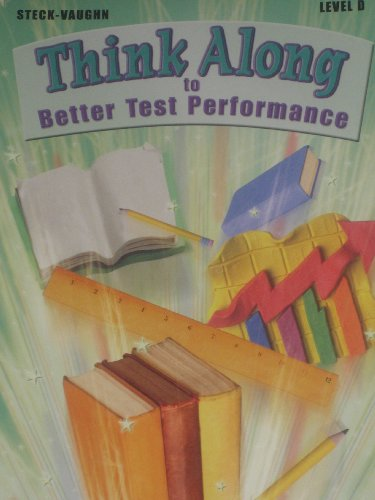 9780739865224: Think Along to Better Test Performance LEVEL D by Steck-Vaughn 2003 (LEVEL D)