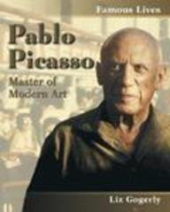 Pablo Picasso: Master of Modern Art (Famous: Liz Gogerly