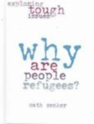9780739866856: Why Are People Refugees? (Exploring Tough Issues)