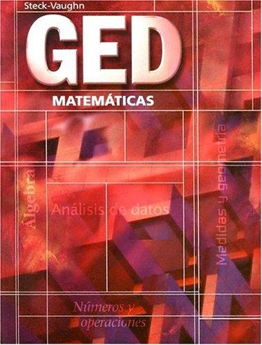 GED Matematicas (Spanish) (Spanish Edition): Steck-Vaughn Company