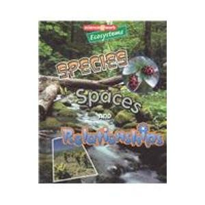 Ecosystems: Species, Spaces, and Relationships (Science at: Richardson, Gillian