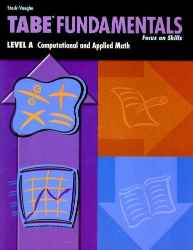 Steck-Vaughn TABE Fundamentals: Student Book Level A Math: STECK-VAUGHN