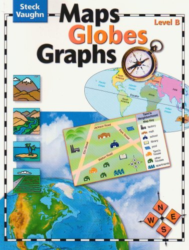 9780739891025: Maps, Globes, Graphs: Student Edition Level B