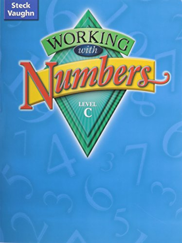 9780739891582: Steck-Vaughn Working with Numbers: Student Edition Level C Level C