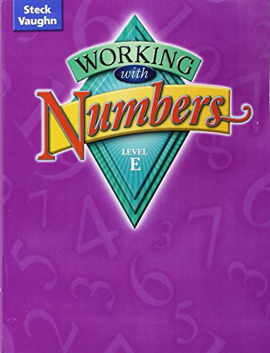 9780739891605: Steck-Vaughn Working with Numbers: Student Edition Level E Level E
