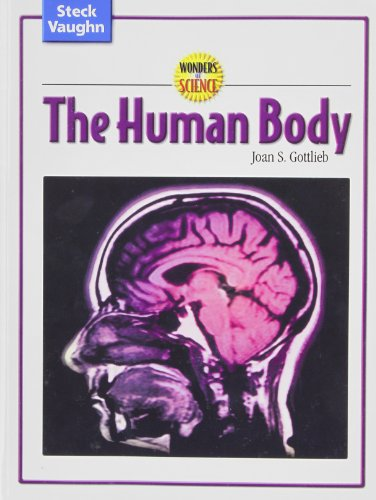 Wonders of Science: Student Edition The Human Body: STECK-VAUGHN