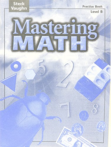 9780739892077: Steck-Vaughn Mastering Math: Practice Book Level B
