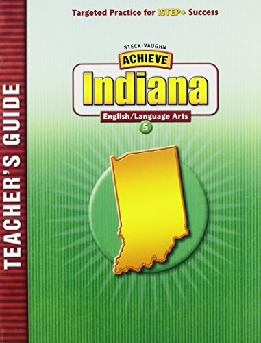 Steck-Vaughn Achieve Indiana: Teacher's Guide Grade 5 English/Language Arts 2004: STECK-VAUGHN