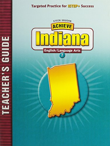 Steck-Vaughn Achieve Indiana: Teacher's Guide Grade 7 English/Language Arts 2004 (Achieve...