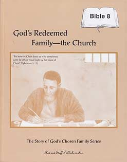 God's Redeemed Family--the Church : Bible 8: Lester Bauman