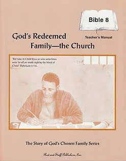 God's Redeemed Family--the Church : Bible 8: Lester Bauman