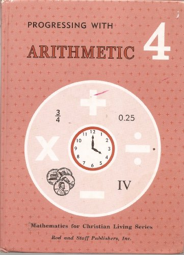 9780739904664: Progressing with Arithmetic 4 Mathematics for Christian Living Series .
