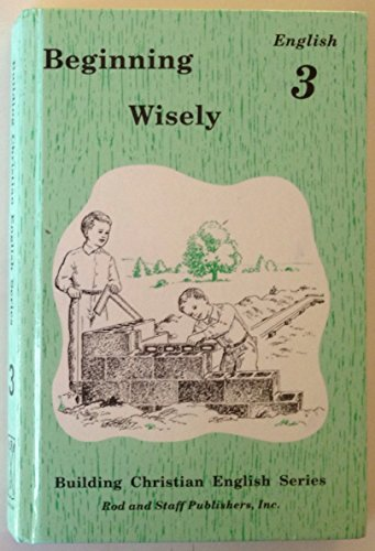 9780739905111: Beginning Wisely : English 3