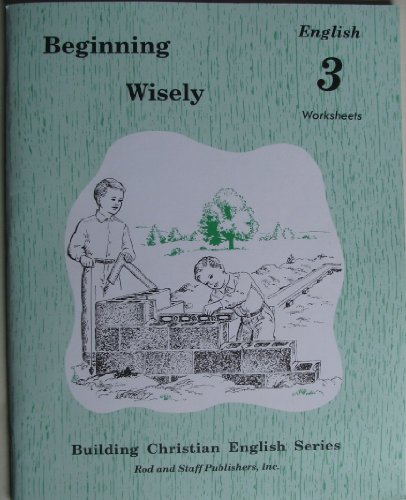 9780739905128: Beginning Wisely English 3 Worksheets (Building Christian English Series)