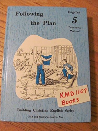 9780739905210: Following the Plan: English 5, Teacher's Manual (Building Christian English Series)