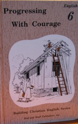 9780739905234: Progressing with Courage (Building Christian English Series, English 6)