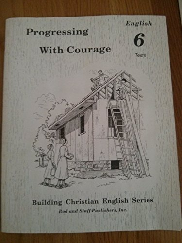 9780739905265: Progressing With Courage, English 6 Tests by Rod & Staff Publishers (1994-05-03)