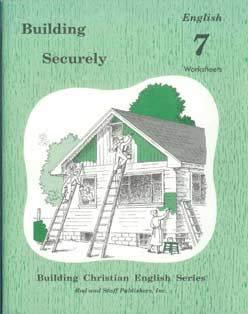 9780739905289: Building Securely: Grade 7 [Building Christian English Series] Worksheets By Lela Birky and Bruce Good (Building Christian English Series: Building Securely English 7)