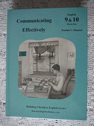 9780739905401: Rod and Staff Communicating Effectively English 9 & 10 Book One Teacher's Manual (Building Christian English Series)