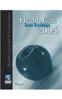 9780740109119: Health Care State Rankings, 2004: Health Care in the 50 United States