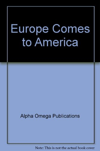 Europe Comes to America (Lifepac History & Geography Grade 8 Unit 1-U.S. History): Theresa ...