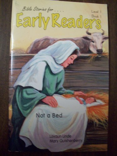 9780740301100: Not a bed: Baby Jesus, Luke 2:1-17, Matthew 2:1-11 (Bible stories for early readers)