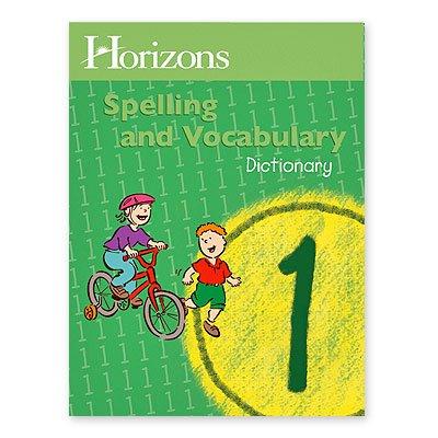 Horizons Spelling and Vocabulary Grade 1 Dictionary