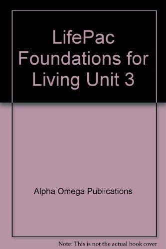LifePac Foundations for Living Unit 3: Alpha Omega Publications