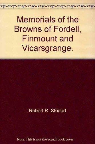 Memorials of the Browns of Fordell, Finmount: Robert R. Stodart
