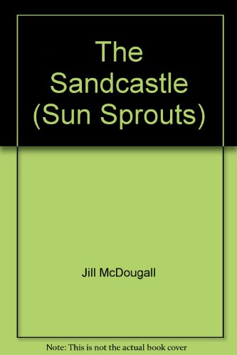 9780740621734: The Sandcastle (Sun Sprouts)
