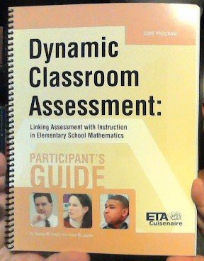 9780740642579: Dynamic Classroom Assessment: Linking Assessment with Instruction in Elementary School Mathematics - Core Program Participant's Guide