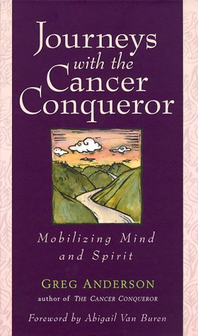 9780740700200: Journeys with the Cancer Conqueror: Mobilizing Mind and Spirit