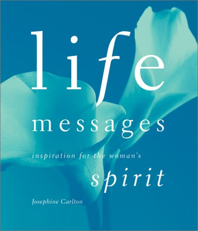 Life Messages: Inspiration For The Woman's Spirit: Carlton, Josephine