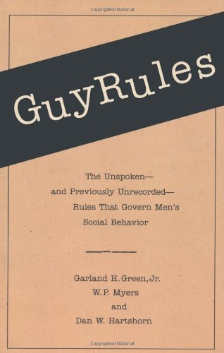 Guy Rules: The Unspoken and Previously Unrecorded: Myers, W.P., Green,