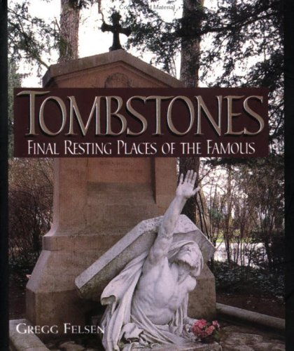 9780740700811: Tombstones, Final Resting Places of the Famous