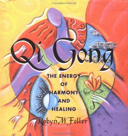 Qi Gong: The Energy Of Harmony And Healing Montere: Ariel Books