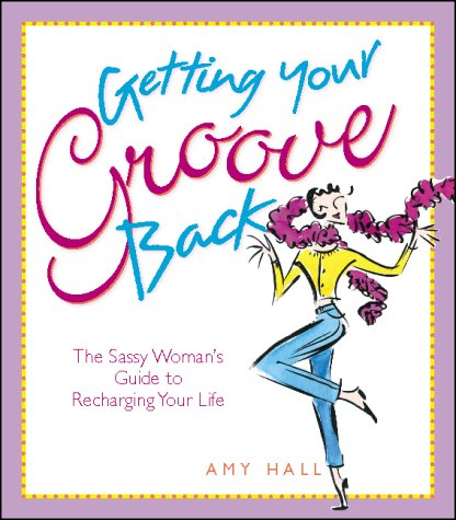 9780740704833: Getting Your Groove Back: The Sasay Woman's Guide to Recharging Your Life