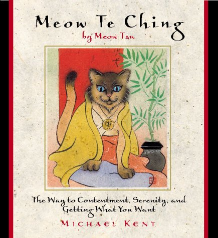 Meow Te Ching By Meow Tzu: Kent; Kent, Michael