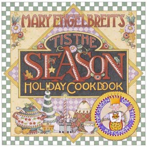 9780740705861: Mary Engelbreit's 'Tis the Season Holiday Cookbook